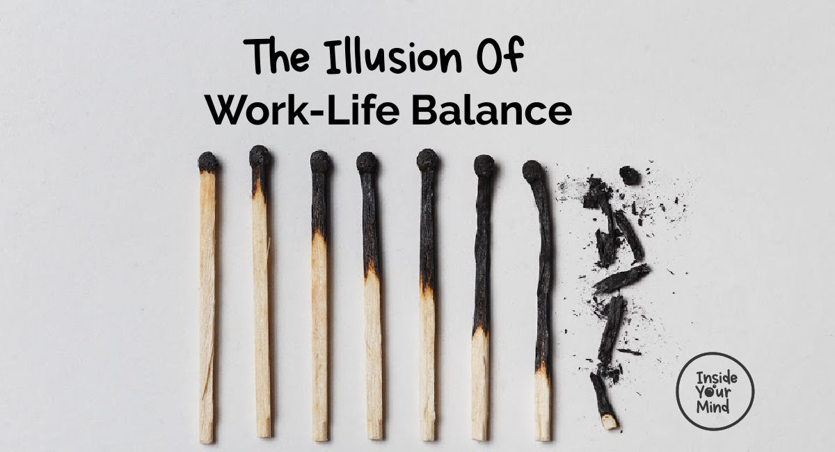 The illusion of work-life balance burnt out