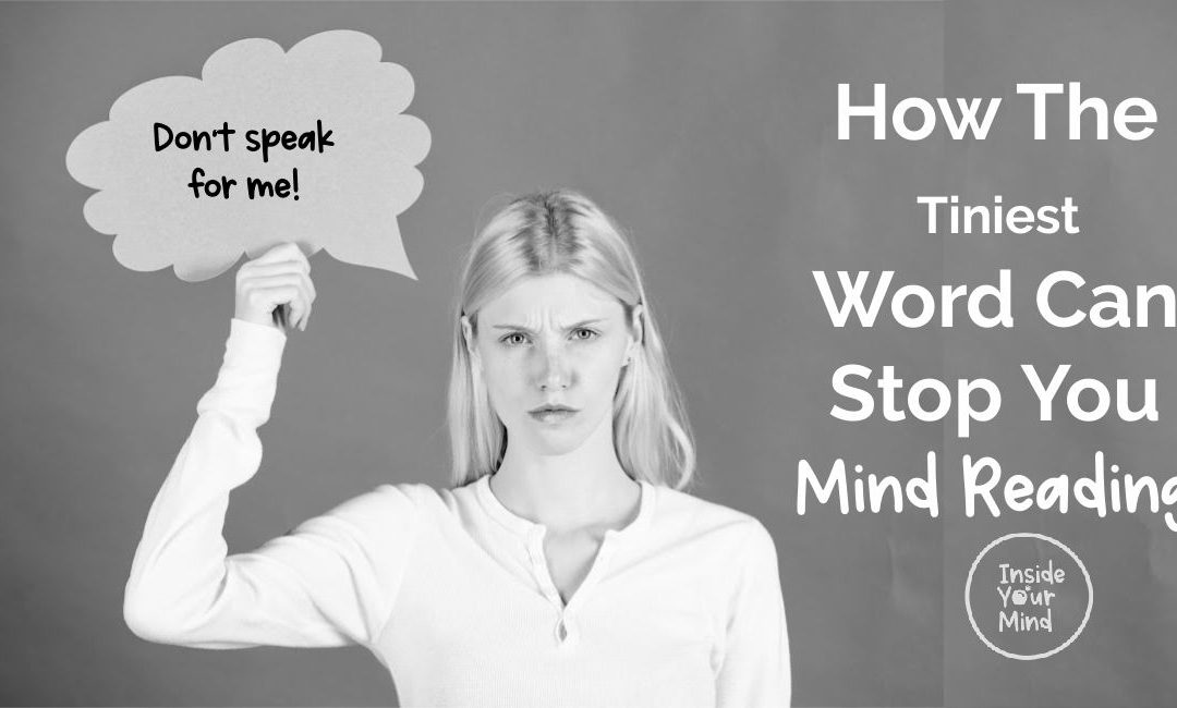 How The Tiniest Word Can Stop You Mind Reading